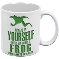 Always Be Yourself Frog White All Over Coffee Mug
