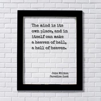 John Milton - Paradise Lost - Floating Quote - The mind is its own place, and in itself can make a heaven of hell, a hell of heaven