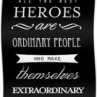 All The Best Heroes Are Ordinary People Poster