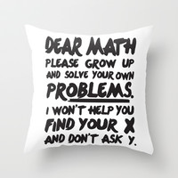 Dear Math Throw Pillow by LookHUMAN