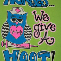 SALE Southern Chics Funny Nurse Give a Hoot Chevron Owl PINK Girlie Bright T Shirt