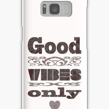 'Good Vibes Only #redbubble #giftoriginal' Samsung Galaxy Case/Skin by mirimo
