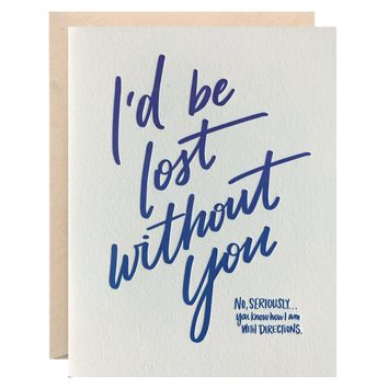 Lionheart Prints - I`d Be Lost Without You Greeting Card