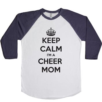 Keep Calm I'm A Cheer Mom  Unisex Baseball Tee
