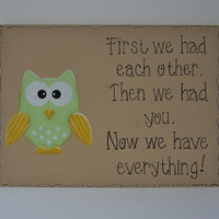 "Hand Painted Wooden Baby Sign with Owl / Baby Shower Sign with Owl / ""First we had each other. Then we had you. Now we have everything."""