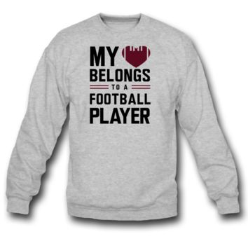my heart belongs to a football player sweatshirt