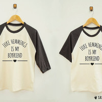 Hemmings Is My Boyfriend TShirt Fashion Instagram Hipster Shirt Baseball Tee Raglan Shirt Baseball Shirt Unisex Shirt Women Shirt Men Shirt