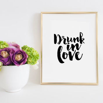Drunk in Love Song Lyrics Printable Quotes Lyrics Art Love Sign Inspirational Poster Valentines Day Decor Anniversary Gift Wedding Art