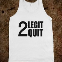 2 LEGIT 2 QUIT - underlinedesign