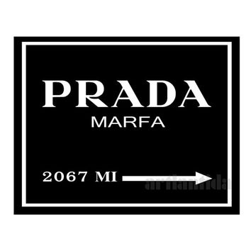 Print Prada Marfa distance like Gossip Girl Fashion Color Black and White poster 0065
