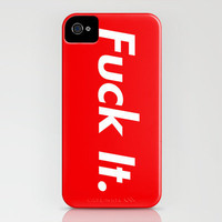 fuck it. iPhone Case by avamoser | Society6
