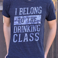 I Belong to the Drinking Class | Men's Tee