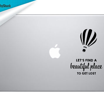 Let's Find a Beautiful Place To Get Lost - Macbook Decal Hot Air Balloon Quote