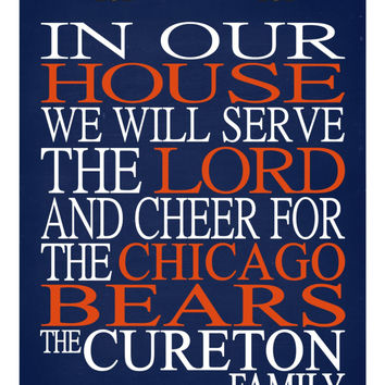 In Our House We Will Serve The Lord And Cheer for The Chicago Bears personalized print - Christian gift sports art - multiple sizes