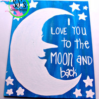 I love you to the moon and back quoted canvas with moon and stars. Nursery Wall Decoration. Hand painted nursery decor