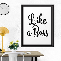 Motivational Poster, Office Print, Inspirational Print, Printable Art, Typographic Print, Quote Print, Motivational Print, Like A Boss