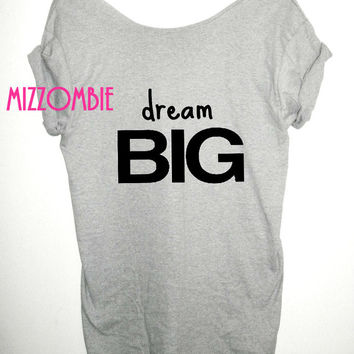 DREAM BIG off the shoulder loose fitting ladies women gym workout motivational motivate success