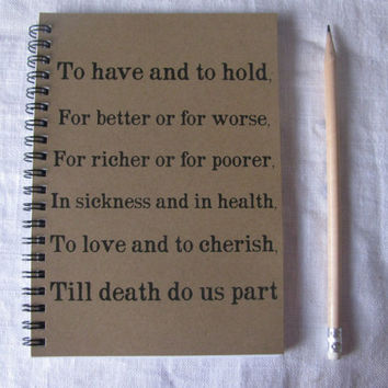 To have and to hold....- 5 x 7 journal