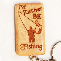 I'd Rather Be Fishing Wooden Keychain
