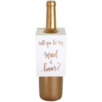 Will You Be My Maid Of Honor Wine & Spirit Tag