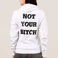Not Your Bitch Hoody