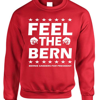 Feel the bern Bernie Sanders for president women Sweatshirt