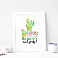 Be Happy and Smile, Aquarelle Flowers, Positive Cactus Succulent, Inspirational Quote Print Printable, Watercolor Quote, DOWNLOAD 8x10