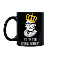 You Can't Spell Truth Without Ruth Notorious RBG Mug