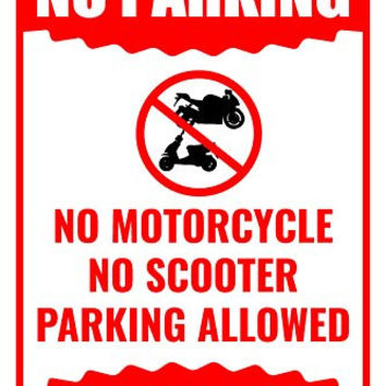 No Parking No Motorcycle No Scooter Parking Allowed Street Road Lot Sign