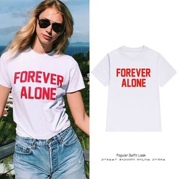Forever Alone Printed T-Shirt - Women's Crew Neck T-Shirt