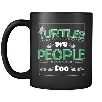 Funny Turtle Mug Turtles Are People Too 11oz Black Coffee Mugs