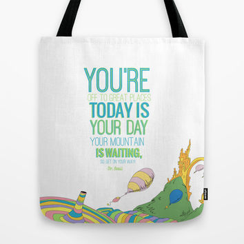 YOUR MOUNTAIN IS WAITING.. DR. SEUSS, OH THE PLACES YOU'LL GO  Tote Bag by Studiomarshallarts