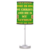 Only One Christ! And He's My Saviour! Table Lamp