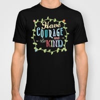 Have Courage and Be Kind T-shirt by Page394