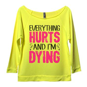 Everything Hurts And I'm Dying Womens 3/4 Long Sleeve Vintage Raw Edge Shirt