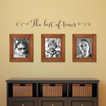 The best of times Wall Decal - Photo Wall Decal - Picture Wall Decor - Family Picture Wall - Medium