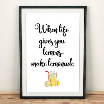When life gives you lemons make lemonade, PRINTABLE quotes, Downloadable prints, Quote prints wall art, Inspirational quotes printable art