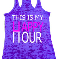This is my happy hour Ladies Burnout Racerback Athletic Fit Tank Top Women's Workout TankTop Light Soft Comfortable women yoga running gear