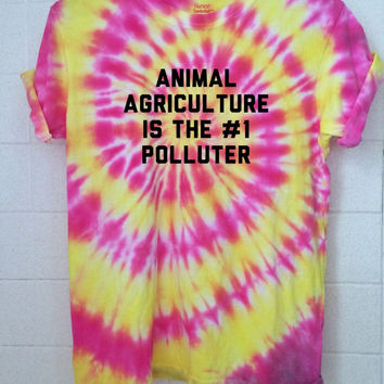 Animal Agriculture is the #1 Polluter Animal & Environmental Rights Activist Hippie Tie Dye Shirt (Fair Trade Organic)