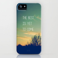 The Best is Yet to Come iPhone Case by Olivia Joy StClaire | Society6