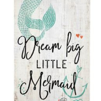 Weathered Coastal Plank Board Sign - Dream Big Little Mermaid