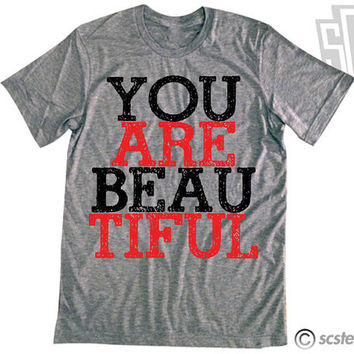 You Are Beautiful Vintage Fit Triblend Tee Shirt 068