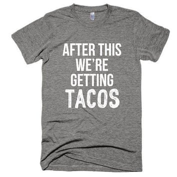 After this we're getting Tacos soft t-shirt, funny, graphic tee, workout, gym shirt, fitness, strong, squats, yoga, lunges, weight lifting