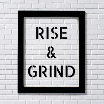 Rise and Grind Sign Frame - Floating Quote - Hard Work Motivation Success Business Progress Inspiration Workout Exercise Achievement Victory