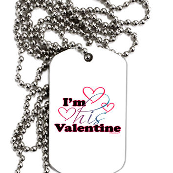 I'm HIS Valentine Adult Dog Tag Chain Necklace