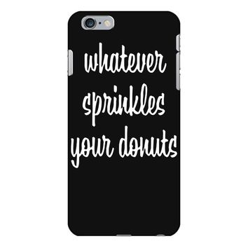 whatever sprinkles your donuts iPhone 6 Plus/6s Plus Case