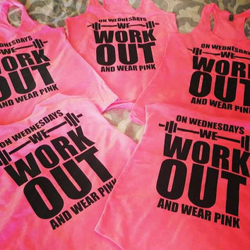 On Wednesday's we work out and wear pink tank top