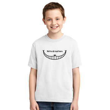 We Are All Mad Here - Cheshire Cat Youth T-shirt