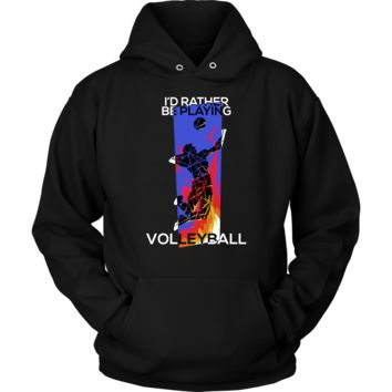 Novelty I'd Rather Be Playing Volleyball Hoodie
