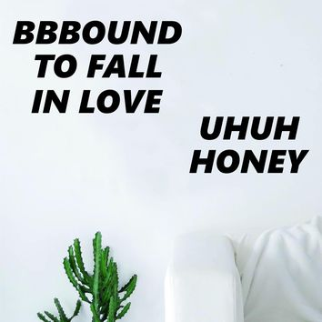 Bound to Fall in Love Uh Huh Honey Quote Wall Decal Sticker Room Art Vinyl Rap Hip Hop